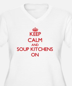 Keep Calm and Soup Kitchens ON Plus Size T-Shirt