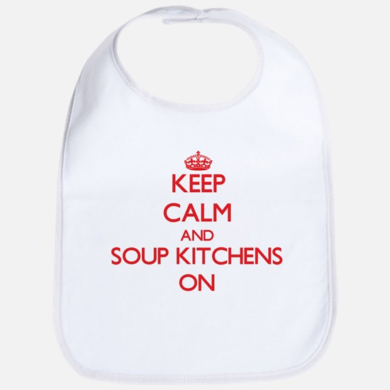 Keep Calm and Soup Kitchens ON Bib