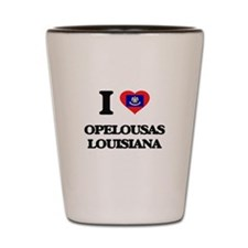 I love Opelousas Louisiana Shot Glass