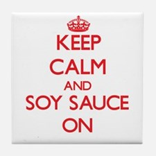 Keep Calm and Soy Sauce ON Tile Coaster