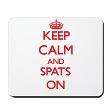 Keep Calm and Spats ON Mousepad