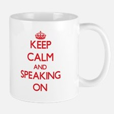 Keep Calm and Speaking ON Mugs