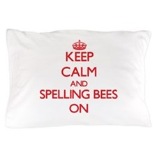 Keep Calm and Spelling Bees ON Pillow Case