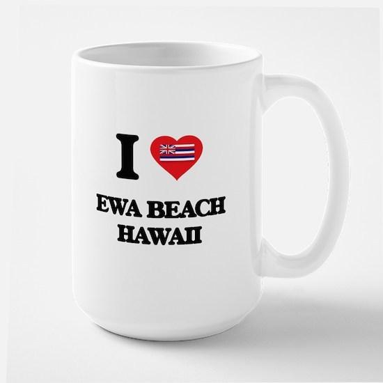 I love Ewa Beach Hawaii Mugs