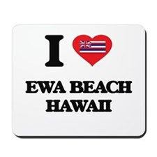 I love Ewa Beach Hawaii Mousepad