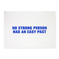 No strong person had an easy past-Akz blue 500 5'x