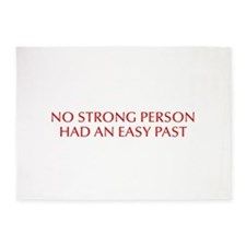 No strong person had an easy past-Opt red 550 5'x7