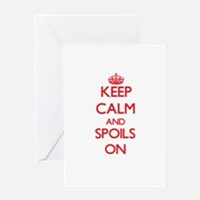 Keep Calm and Spoils ON Greeting Cards