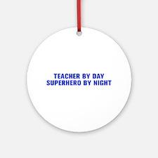 Teacher by day superhero by night-Akz blue 500 Orn