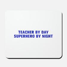 Teacher by day superhero by night-Akz blue 500 Mou
