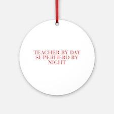 Teacher by day superhero by night-Bau red 500 Orna