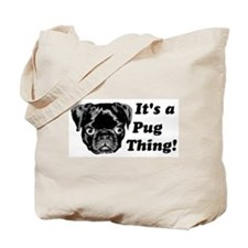 It's a Pug Thing! Tote Bag