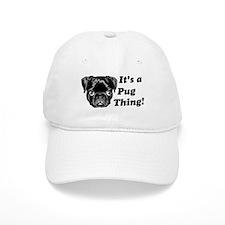 It's a Pug Thing! Baseball Cap