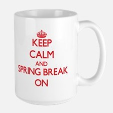 Keep Calm and Spring Break ON Mugs