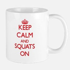 Keep Calm and Squats ON Mugs
