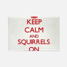 Keep Calm and Squirrels ON Magnets