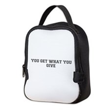You get what you give-Fre gray 600 Neoprene Lunch