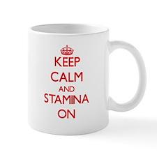 Keep Calm and Stamina ON Mugs