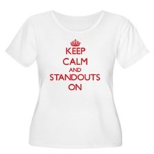 Keep Calm and Standouts ON Plus Size T-Shirt