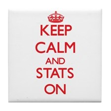 Keep Calm and Stats ON Tile Coaster