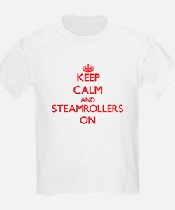Keep Calm and Steamrollers ON T-Shirt