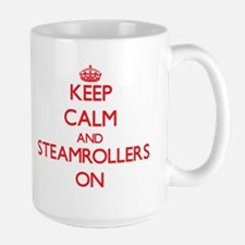 Keep Calm and Steamrollers ON Mugs