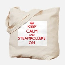 Keep Calm and Steamrollers ON Tote Bag
