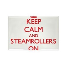 Keep Calm and Steamrollers ON Magnets