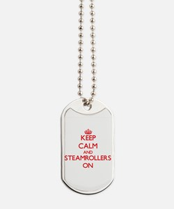 Keep Calm and Steamrollers ON Dog Tags