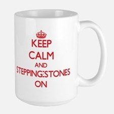 Keep Calm and Stepping-Stones ON Mugs