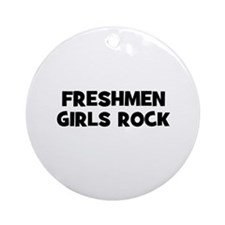 Freshmen Girls Rock Ornament (Round)