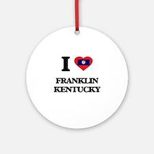 I love Franklin Kentucky Ornament (Round)