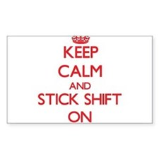 Keep Calm and Stick Shift ON Decal