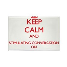 Keep Calm and Stimulating Conversation ON Magnets
