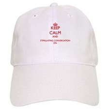 Keep Calm and Stimulating Conversation ON Baseball Cap