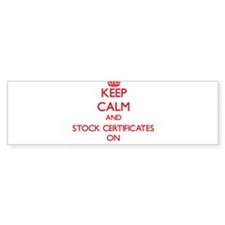 Keep Calm and Stock Certificates ON Bumper Bumper Sticker
