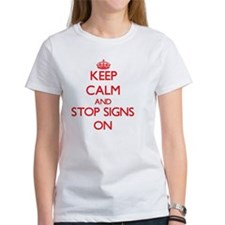 Keep Calm and Stop Signs ON T-Shirt