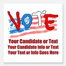 """Personalize Your Vote! Square Car Magnet 3"""" X"""