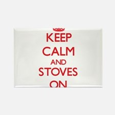 Keep Calm and Stoves ON Magnets