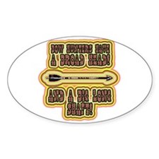 Bow hunters have Oval Decal