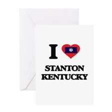 I love Stanton Kentucky Greeting Cards