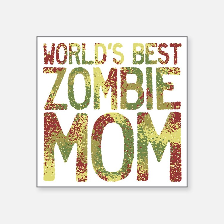 "Worlds Best Zombie Mom Square Sticker 3"" x 3"""
