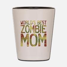 Worlds Best Zombie Mom Shot Glass
