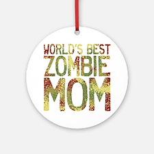 Worlds Best Zombie Mom Round Ornament