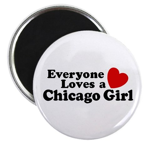 Everyone Loves a Chicago Girl Magnet