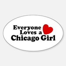 Everyone Loves a Chicago Girl Oval Decal