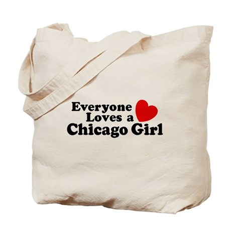 Everyone Loves a Chicago Girl Tote Bag