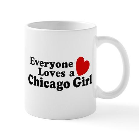 Everyone Loves a Chicago Girl Mug