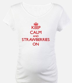 Keep Calm and Strawberries ON Shirt