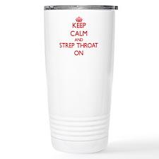 Keep Calm and Strep Thr Travel Mug
